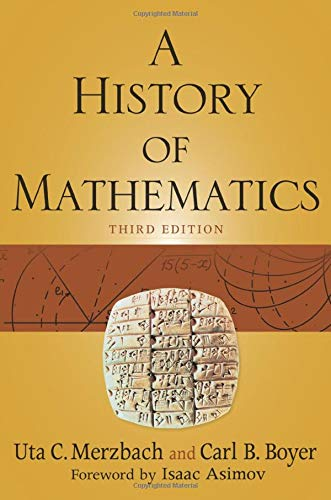 Compare Textbook Prices for A History of Mathematics 3 Edition ISBN 8601405590862 by Boyer, Carl B.,Merzbach, Uta C.