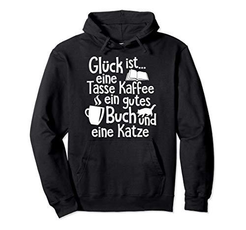 Glück = Kaffee Buch Katze - Katzenliebhaber Pullover Hoodie