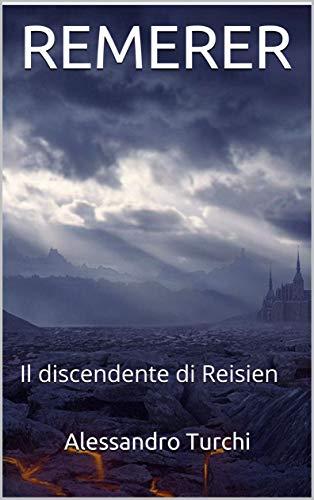 REMERER: Il discendente di Reisien (PRIMA ERA DI REMERER) (Italian Edition)