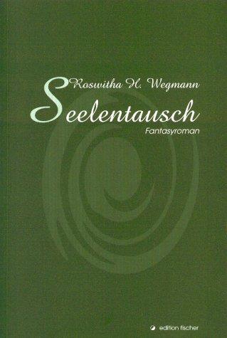 Seelentausch: Fantasyroman
