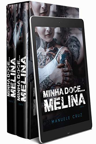 Box: Minha doce... Melina (Parte 1 e 2)