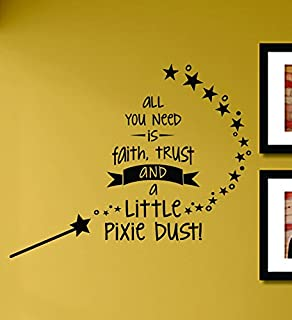 All You Need Is Faith Trust and a Little Pixie Dust Vinyl Wall Decals Quotes Sayings Words Art Decor Lettering Vinyl Wall Art Inspirational Uplifting