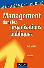 Management dans les organisations publiques - 3ème édition d'Annie Bartoli