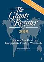The Grants Register 2019: The Complete Guide to Postgraduate Funding Worldwide