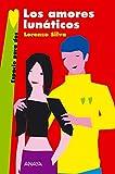 Los amores lunáticos (LITERATURA JUVENIL - Espacio para Dos)