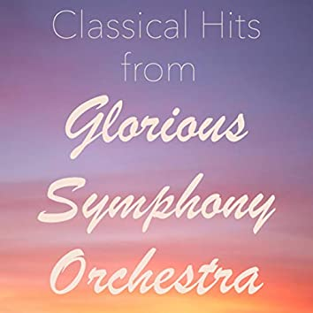 Classical Hits from Glorious Symphony Orchestra