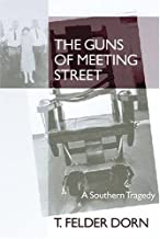 The Guns of Meeting Street: A Southern Tragedy (Non Series)