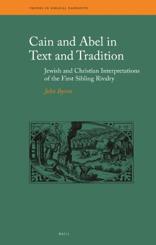 Cain and Abel in Text and Tradition: Jewish and Christian Interpretations of the First Sibling Rivalry (Themes in Biblical Narrative)