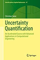 Uncertainty Quantification: An Accelerated Course with Advanced Applications in Computational Engineering (Interdisciplinary Applied Mathematics (47))