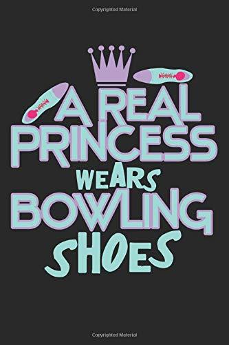 A Real Princess Wears Bowling Shoes: A5 Notizbuch, 120 Seiten liniert, Bowling Mädchen Frau Frauen Prinzessing Bowling Schuhe