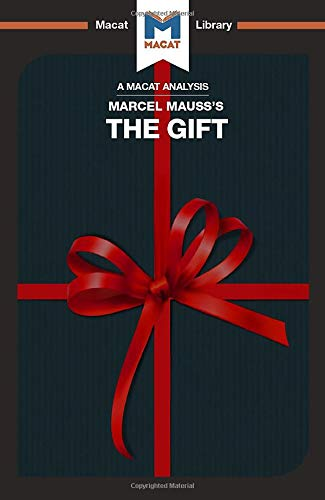 An Analysis of Marcel Mauss's The Gift: The Form and Reason for Exchange in Archaic Societies