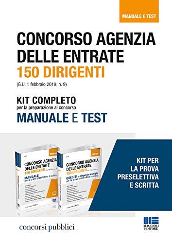 Concorso Agenzia delle entrate. 150 dirigenti. Kit completo per la preparazione al concorso. Manuale e test