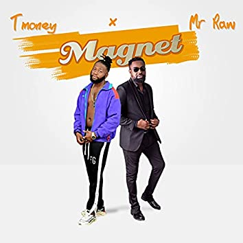 Magnet (feat. Mr raw)