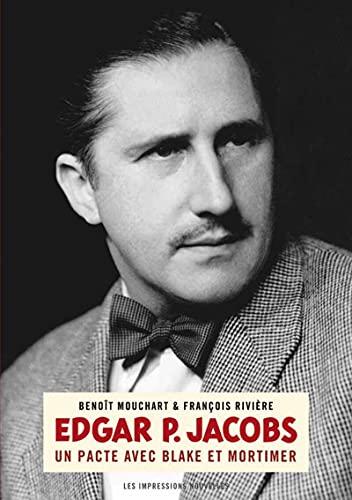 Edgar P. Jacobs: Un pacte avec Blake et Mortimer