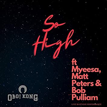So High (feat. Myeesa, Matt Peters & Bob Pulliam)