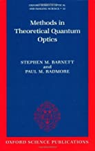 Methods in Theoretical Quantum Optics (Oxford Series on Optical and Imaging Sciences) by Stephen M. Barnett (2003-01-23)