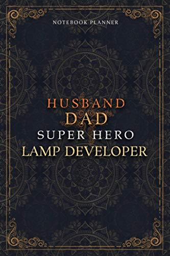Lamp Developer Notebook Planner - Luxury Husband Dad Super Hero Lamp Developer Job Title Working Cover: 120 Pages, Hourly, Home Budget, Agenda, Daily ... 5.24 x 22.86 cm, To Do List, Money, 6x9 inch