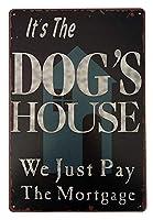 それは犬です私たちは住宅ローンの壁の金属のポスターを支払うだけですレトロなプラークの警告ブリキのサインヴィンテージの鉄の絵の装飾オフィスの寝室のリビングルームクラブのための面白いハンギングクラフト