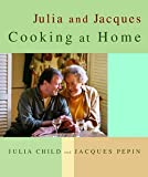Julia Child: Julia and Jacques Cooking at Home (Hardcover); 1999 Edition