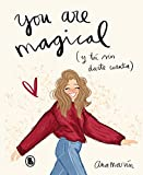 You are magical: Y tú sin darte cuenta (Bruguera Tendencias)