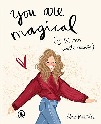 You are magical: Y tú sin darte cuenta