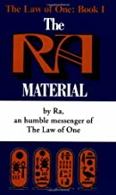 By Don Elkins The Ra Material: An Ancient Astronaut Speaks (The Law of One , No 1)