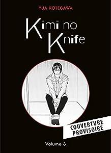 Kimi no Knife Nouvelle édition Tome 3