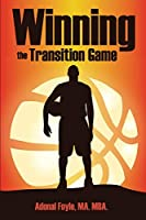 Winning the Transition Game: Lessons from the Trenches
