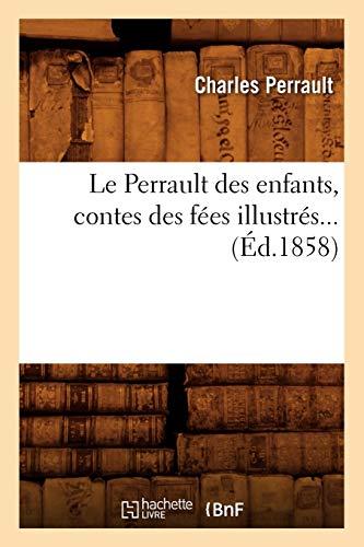 Le Perrault des enfants, contes des fées illustrés (Éd.1858)