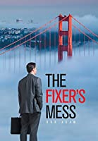 The Fixer's Mess