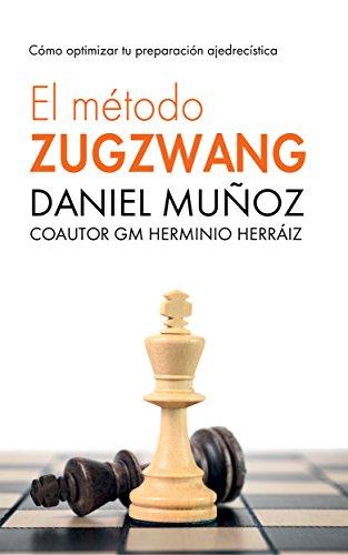 El Método Zugzwang 1: El sistema para mejorar rápidamente los resultados del jugador de ajedrez. 🔥