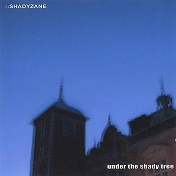Under the Shady Tree