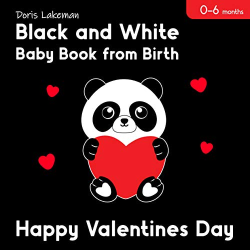 Black and White Baby Book from Birth. Happy Valentines Day. 0-6 Months: High Contrast Pictures and Shapes for Newborns. (English Edition)