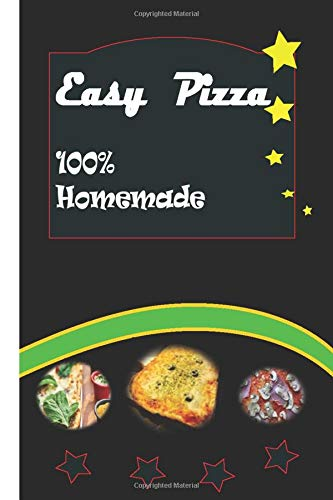 easy pizza 100% Homemade: cookbooks best and easy recipes for pizza 24 Pages 6X9 in