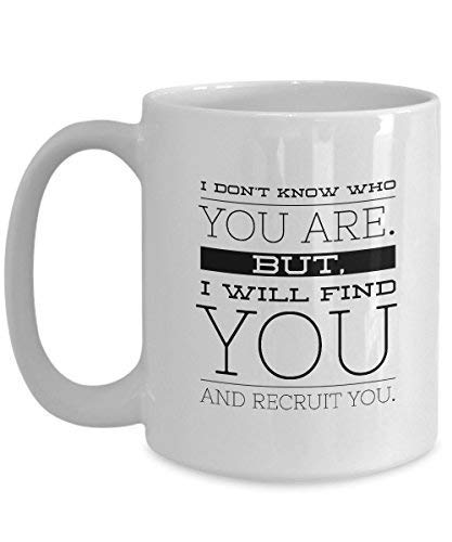 Maureen52Dorothy Recruiter Technical Sourcer Kaffeetasse Geschenk I Will Find You And Recruit You Type Style