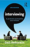 Interviewing: A guide for journalists and writers (English Edition)