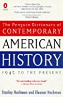 Dictionary of Contemporary American History, The Penguin: 1945 to the Present (Reference)