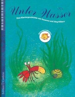 UNTER WASSER - EINE KLAVIERGESCHICHTE - arrangiert für Klavier [Noten / Sheetmusic] Komponist: HILBERT JOERG