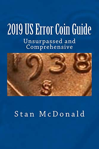 2019 US Error Coin Guide: Unsupassed and Comprehensive