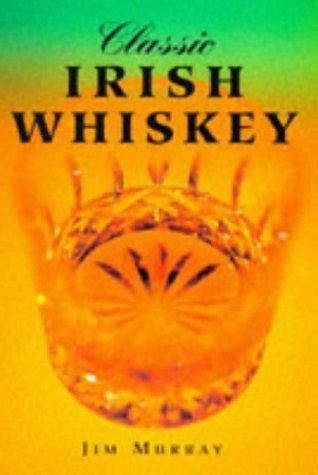 Classic Irish Whiskey (Classic drinks series)
