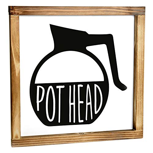 Pot Head Sign - Funny Kitchen Sign - Modern Farmhouse Kitchen Decor, Kitchen Wall Decor, Rustic Home Decor, Coffee Bar Decor with Solid Wood Frame 12x12 Inch