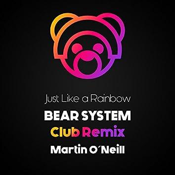 Just Like a Rainbow (Bear System Club Remix)