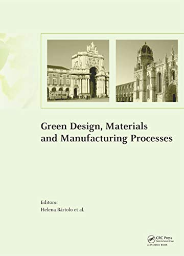 Green Design, Materials and Manufacturing Processes (English Edition)