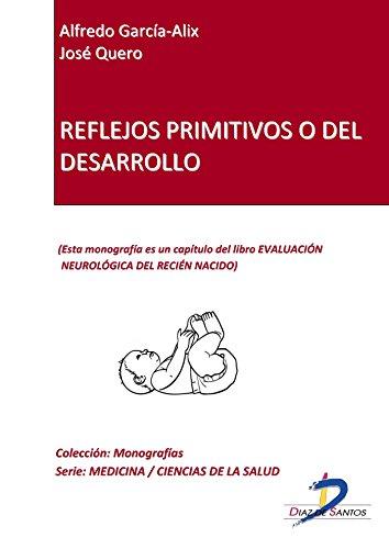 Reflejos primitivos o del desarrollo (Capítulo del libro Evaluación neurológica del recien nacido)