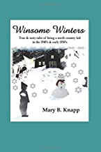 Winsome Winters: True & tasty tales of being a north country kid in the 1940's and early 1950's