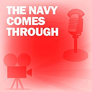 The Navy Comes Through (Dramatized) cover art
