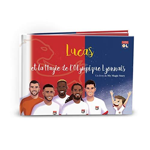 Livre personnalisé pour enfants: La Magie de l'Olympique Lyonnais par My Magic Story - Idée de cadeau d'anniversaire pour les fans de football, garçons et filles, apprenti lecteur de 0 à 10 ans