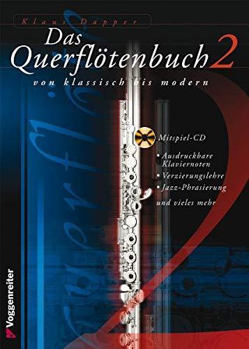 Das Querflötenbuch 2: Von Klassisch bis modern - Ausdruckbare Klaviernoten - Verziehrungslehre - Jazz-Phrasierung