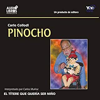 Pinocho [Pinnochio]                   By:                                                                                                                                 Carlo Collodi                               Narrated by:                                                                                                                                 Carlos Muñoz                      Length: 3 hrs and 34 mins     5 ratings     Overall 3.4