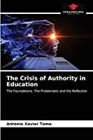 The Crisis of Authority in Education: The Foundations, The Problematic and the Reflection